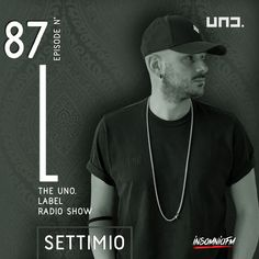 Settimio - The UNO. Label Radio Show 087 on Insomniafm - January 2021 January, Label
