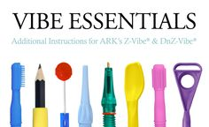 An instructional booklet describing the basics of ARK's Z-Vibe, a few exercises to get started, and how to clean and care for them. Visit pinterest.com/arktherapeutic for more #zvibe therapy ideas