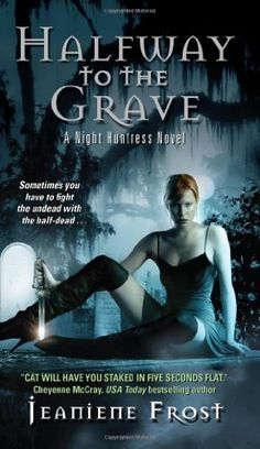 Halfway to the Grave (Night Huntress, Book 1) by Jeaniene Frost. $7.99. Publisher: Avon (October 30, 2007). Author: Jeaniene Frost. Publication: October 30, 2007