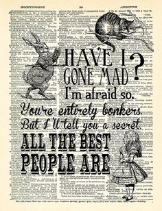 Have I Gone Mad Quotes Alice in Wonderland Art by PrintsVariete