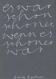 Es wär schon schöner, wenn es schöner wäre und wenn er mich so liebte, wie ich ihn ... - Das Gebet keiner Jungfrau von Erich Kästner (1899-1974) #erichkästner
