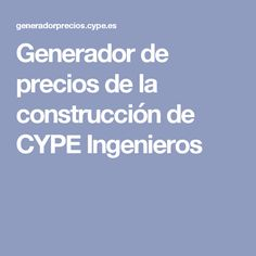 Generador de precios de la construcción de CYPE Ingenieros