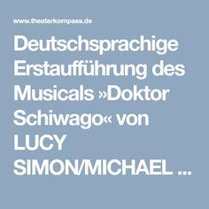 Deutschsprachige Erstaufführung des Musicals »Doktor Schiwago« von LUCY SIMON/MICHAEL WELLER/MICHAEL KORIE/AMY POWERS in der Oper Leipzig
