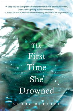 Cover Reveal: The First Time She Drowned by Kerry Kletter -On sale March 15th 2016 by Philomel Books -Cassie O'Malley has spent her whole life trying to keep her head above water—literally and metaphorically. It's been two-and-a-half years since her mother dumped Cassie in a mental institution against her will for something Cassie claims she didn't do. Now, at eighteen, Cassie enrolls in college, ready to reclaim her life and enter the world on her own terms.