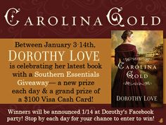 Between January 3–14, visit Dorothy Love's Facebook Page to enter to win a new giveaway each day and be entered to win the $100 Visa Cash Ca...