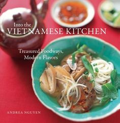 """Read """"Into the Vietnamese Kitchen Treasured Foodways, Modern Flavors [A Cookbook]"""" by Andrea Nguyen available from Rakuten Kobo. An intimate collection of more than 175 of the finest Vietnamese recipes. When author Andrea Nguyen's family was airlift. Asian Cookbooks, Best Cookbooks, Kitchen Recipes, Soup Recipes, Cooking Recipes, Cooking Food, Family Recipes, Pho Noodle Soup, Vietnamese Cuisine"""