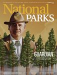 The magazine is the only national publication focusing solely on our national parks. National Parks creates an awareness of the need to protect and properly manage park resources, encourages an appreciation for the natural and historic treasures found in the parks, and will inform and inspire you to help preserve them.