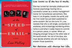 "Love at The Speed of Email by Lisa McKay - ""Love at the Speed of Email is part grand romance, part travel memoir and part essay on life's most precious gifts. Lisa McKay is a phenomenal writer; clever and comedic, poignant and pitch-perfect. You will love this love story.""  -    Susan Meissner, award-winning author of The Shape of Mercy and A Sound Among the Trees"