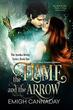 The Flame and the Arrow by Emigh Cannaday, 3 stars