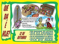 """SÉRIE """"QUE DIA É HOJE?"""" 11 - 12 de Outubro - DIA NACIONAL DA LEITURA, DIA DA CRIANÇA, DIA DO CORRETOR DE SEGUROS, DIA DO DESCOBRIMENTO DA AMÉRICA, DIA DO ENGENHEIRO AGRÔNOMO, DIA DO MAR.  #quediaéhoje #datas #datascomemorativas #tonton #deuceliamaciel #diadaleitura #dianacionaldaleitura #leitura"""