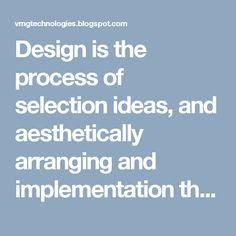Design is the process of selection ideas, and aesthetically arranging and implementation them, guided by certain theory for a specific reason. Web design is a similar process of creation, with the idea of presenting the content on electronic web pages, which the end-users can access through the internet with the help of a web browser.