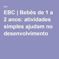 EBC | Bebês de 1 a 2 anos: atividades simples ajudam no desenvolvimento