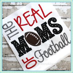 Football Mom t shirts, Done in any sport theme, the real Moms of football, softball, basketball socc Football Slogans, Football Mom Shirts, Baseball Mom, Football Moms, Chiefs Football, Football Stuff, Sports Shirts, Embroidery Designs, Embroidery Boutique