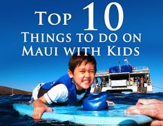 top 10 things to do on maui with kids- sugar cane train (if it's back open-- by late 2015 it said) and Maui ocean center (aquarium)