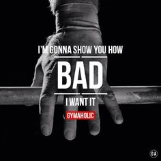 I'm going to show ME how bad I want it.