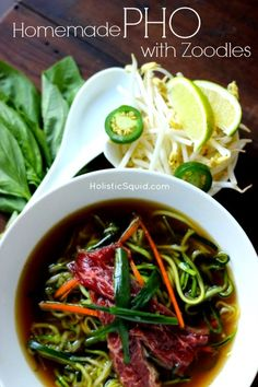 Homemade Pho with Zoodles - Holistic Squid