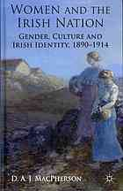 Women and the Irish nation : gender, associational culture and Irish identity, 1890-1914