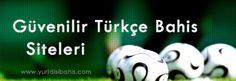 Türkçe Yurtdışı Bahis Siteleri
