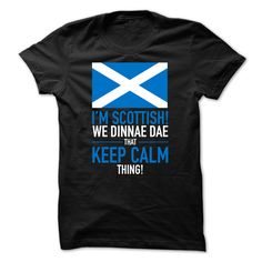 (Tshirt Nice Tshirt) Im Scottish We Dinnae Dae That Keep Calm Thing Best Shirt design Hoodies, Tee Shirts