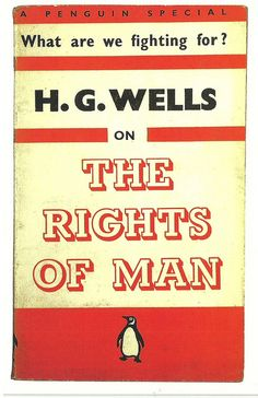 """H.G. Wells: """"The Rights of Man"""""""