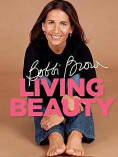 Bobbi Brown Living Beauty: On the eve of her birthday, bestselling beauty-book author and cosmetics industry icon Bobbi Brown offers expert makeup tips that can redefine beauty for women in midlife. More than 200 full-color photos illustrate her advice. Beauty Book, Beauty Advice, Beauty Bible, Beauty Ideas, Beauty Secrets, Beauty Hacks, Salvatore Ferragamo, Bobbi Brown Makeup Manual, Bobbie Brown