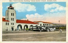 Grand Central Airport, Administration Building, Glendale, Calif