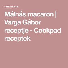 Málnás macaron | Varga Gábor receptje - Cookpad receptek