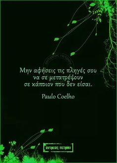 P. Coelho Let Them Talk, Let It Be, Greek Quotes, Say Something, Great Words, Food For Thought, Quotes To Live By, Favorite Quotes, Friendship