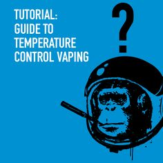 Tutorial: Guide to Temperature Control Vaping https://www.misthub.com/blog/tutorial-guide-to-temperature-control-vaping/