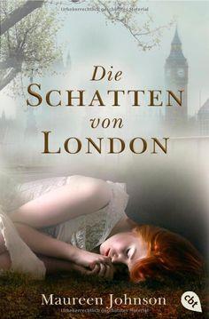 Die Schatten von London Die Schatten von London-Reihe, Band 1: Amazon.de: Maureen Johnson, Anja Galic: Bücher