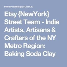 Etsy {NewYork} Street Team - Indie Artists, Artisans & Crafters of the NY Metro Region: Baking Soda Clay