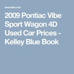 2009 Pontiac Vibe Sport Wagon 4D Used Car Prices - Kelley Blue Book