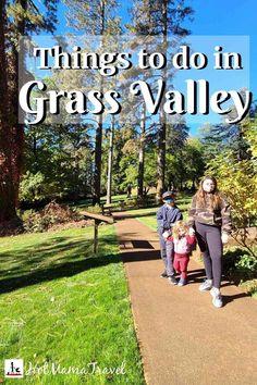 Top Things to do in Grass Valley, CA - HotMamaTravel #familytravel #grassvalley #california #unitedstates California With Kids, California Vacation, Canada Travel, Usa Travel, Travel With Kids, Family Travel, Travel Guides, Travel Tips, Grass Valley