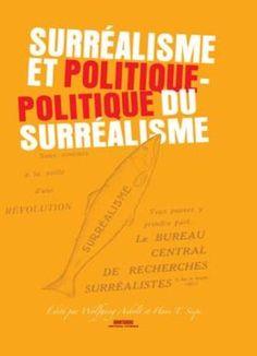 Surréalisme et politique, politique du surréalisme / édité par Wolfgang Asholt et Hans T. Siepe Publicación Amsterdam ; New York, NY : Rodopi, 2007
