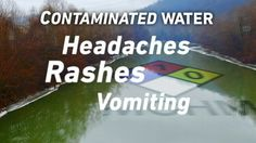 (1-10-14, Urgent Health Warning Across West Virginia: Don't Drink the Water) Chemical spill has rendered the water dangerous even for brushing your teeth. http://abcnews.go.com/WNT/video/urgent-health-warning-west-virginia-drink-water-21495171