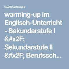 warming-up im Englisch-Unterricht  - Sekundarstufe I / Sekundarstufe II / Berufsschule - lehrerforen.de - Das Forum für Lehrer
