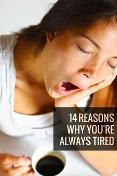 """fitnessforevertips: """" 14 Reasons Why You're Always So Tired Are you always feeling sluggish, especially during the early afternoons? Lack of sleep isn't the only thing sapping your energy – little..."""