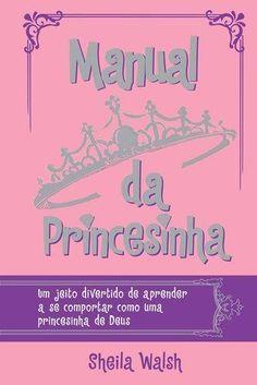 Livro Manual Da Princesinha – Walsh, Sheila – ISBN: 8578607317