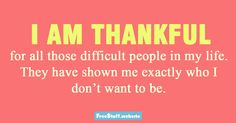 Are you thankful for all the difficult people in your life?