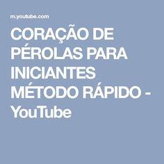 CORAÇÃO DE PÉROLAS PARA INICIANTES MÉTODO RÁPIDO - YouTube