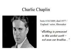 """April the 16th...Charlie Chaplin rose to fame in the silent film era...most known is his screen persona """"The Tramp""""...his career spanned more than 75 years...at age of 26 he was one of the highest paid people in the world..."""