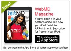 For more clips; check out the digital edition of WebMD the Magazine (it's free!) and look up Anatomy, Exam Room and Healthy Start (pre-Oct 2012).