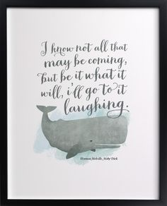 minted.com typography art   i know not all that may be coming, but be it what it will, i'll go to it laughing