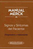 Manual Merck de signos y síntomas del paciente. Editorial Médica Panamericana, cop. 2010 -------------------------------------------- Doazón do Dr Ramón Rodríguez Serantes