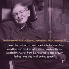 One Day I Will, Physicist, Stephen Hawking, Motivational Quotes, Peace, Change, Life, Instagram, Physique