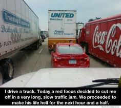 if I was a truck driver I would do the same thing