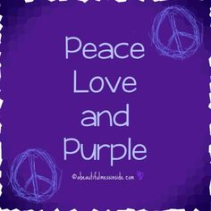Peace, Love and Purple!