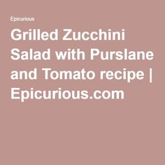 Grilled Zucchini And Tomato Salad - 0 Pts Recipe — Dishmaps