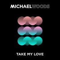 Michael Woods - Take My Love [OUT NOW] by Diffused Music on SoundCloud