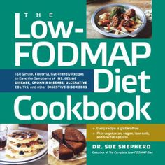 The Low-FODMAP Diet Cookbook: 150 Simple, Flavorful, Gut-Friendly Recipes to Ease the Symptoms of IBS, Celiac Disease, Crohn's Disease, Ulcerative Colitis, and Other Digestive Disorders by Sue Shepherd PhD, http://www.amazon.com/dp/1615191917/ref=cm_sw_r_pi_dp_N2wCtb1HH4GYZ